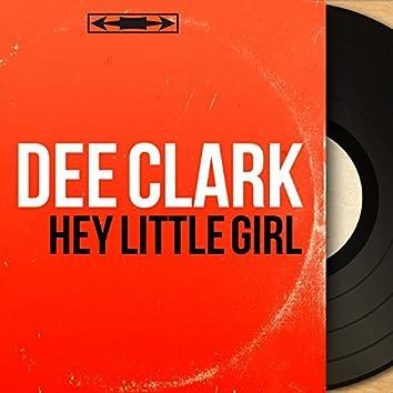 Hey Little Girl (Mono Version)