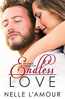 Endless Love: (The Sequel to Undying Love) by [Nelle L'Amour]