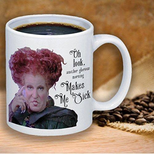 Hocus Pocus Oh Look Another Glorious Morning Me enferma Taza de café o té Regalo Lindo divertido Taza de café o té Regalo Lindo Funn