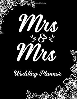 Mrs & Mrs Wedding Planner: Planning Book and Organizer for Same Sex Lesbian Couple. Brides Notebook with Coloring Flourish Elements on Each Page. ... Black. (Helping to Prepare for Special Event)