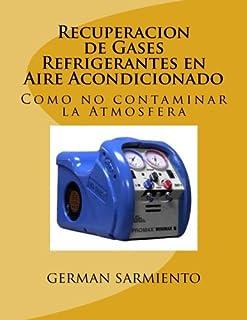 Recuperacion de Gases Refrigerantes en Aire Acondicionado: Como no contaminar la Atmosfera