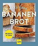Alles über Bananenbrot (GU Just cooking)