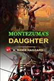 MONTEZUMA'S DAUGHTER BY H. RIDER HAGGARD : Classic Edition Annotated Illustrations: Classic Edition Annotated Illustrations