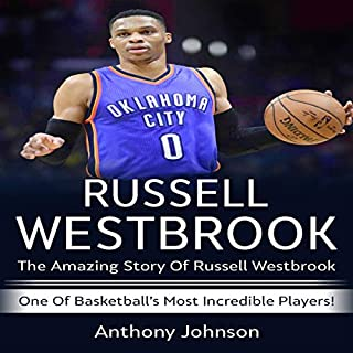 Russell Westbrook: The Amazing Story of Russell Westbrook audiobook cover art