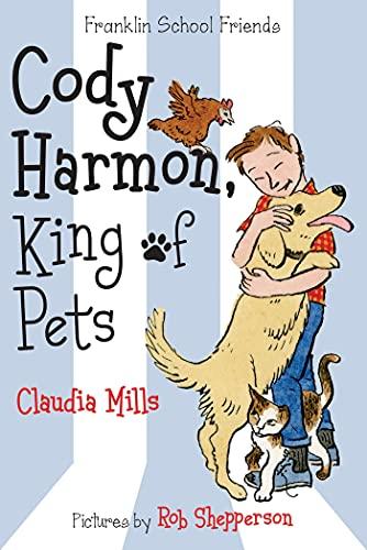 Cody Harmon, King of Pets (Franklin School Friends)