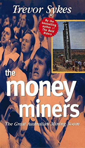 The Money Miners: The great Australian mining boom (English Edition)