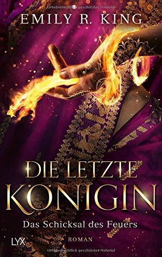 Die letzte Königin - Das Schicksal des Feuers (Die Hundredth Queen Reihe, Band 4)