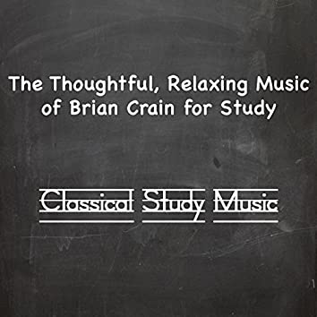 The Thoughtful, Relaxing Music of Brian Crain for Study