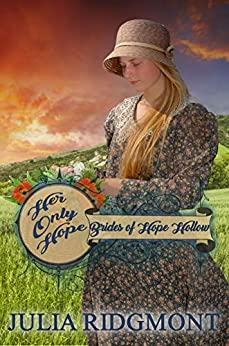 Her Only Hope (Brides of Hope Hollow Book 3) by [Julia Ridgmont]