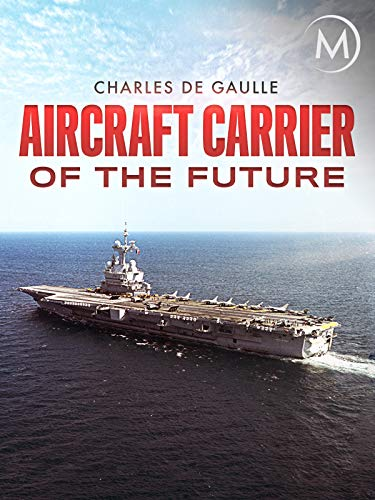 Aircraft Carrier of the Future: Charles De Gaulle