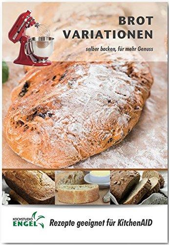 Brot Variationen – Rezepte geeignet für KitchenAid: selber Backen für mehr Genuss