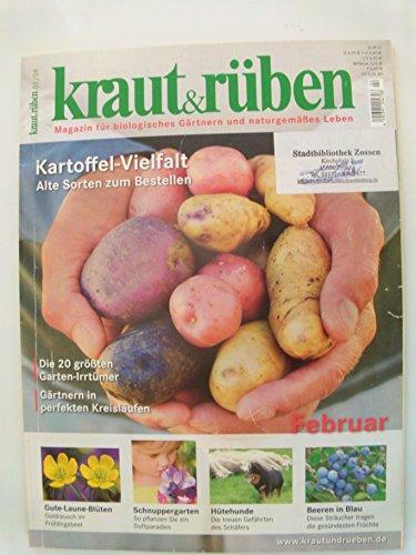 Kraut & Rüben / Magazin für biologisches Gärtnern und naturgemäßes Leben / Einzelausgaben 2009