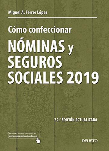 Cómo confeccionar nóminas y seguros sociales 2019: 32 ª Edición actualizada (Sin colección)