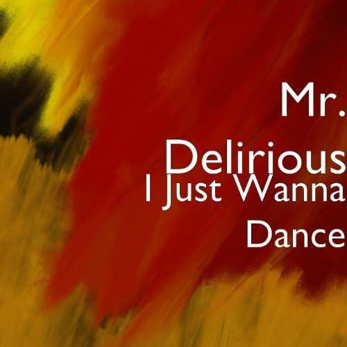 Mr. Delirious