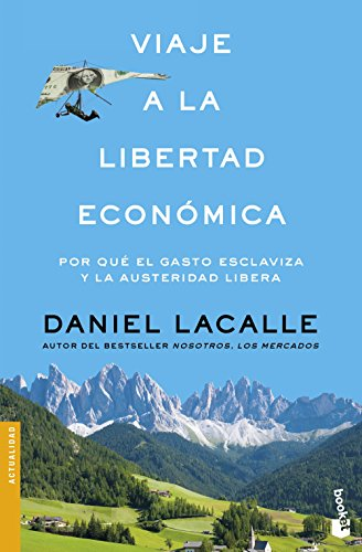 Viaje a la libertad económica (Divulgación)
