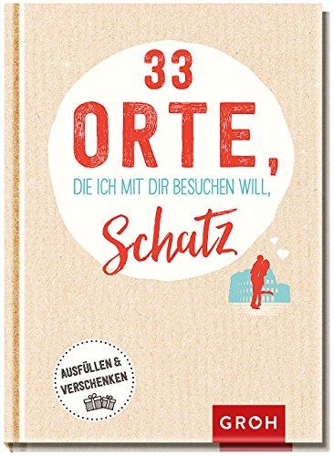 33 Orte, die ich mit dir besuchen will, Schatz: Eintragbuch