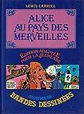 Alice au pays des merveilles Edition adaptée pour la jeunesse illustrée en bandes dessinées - Edito-services - 01/01/1982