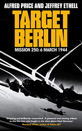 Target Berlin: An Epic True Story of American Valor and Sacrifice in the War-Torn Skies over Europe (The Air Combat Trilogy Book 1) (English Edition)