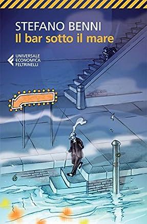 Il bar sotto il mare (Universale economica Vol. 8081)