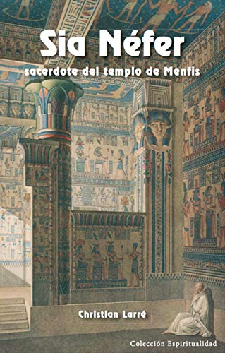 Sia Néfer, sacerdote del templo de Menfis (Spanish Edition)