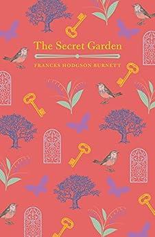 The Secret Garden (Arcturus Children's Classics) (English Edition) par [Frances Hodgson Burnett, Charles Robinson]