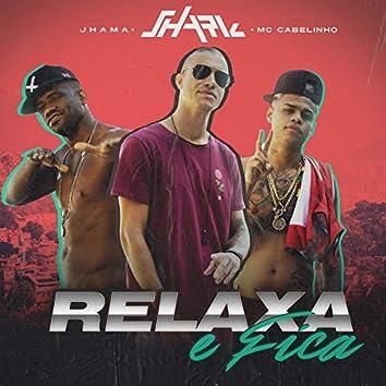 Relaxa E Fica