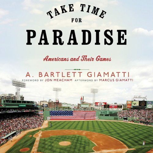Take Time for Paradise     Americans and Their Games              By:                                                                                                                                 A. Bartlett Giamatti                               Narrated by:                                                                                                                                 Evan Greenberg                      Length: 2 hrs and 52 mins     6 ratings     Overall 4.0