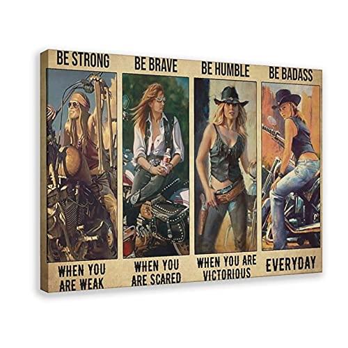 """Poster in tela per camera da letto, stile motociclista con scritta """"Be Strong When You Are Deak Be Brave When You Are Scared Be Humumble When You Are Victorious Be Badass"""