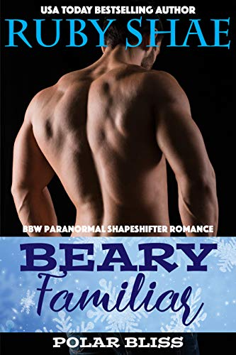Beary Familiar: BBW Paranormal Shapeshifter Romance (Polar Bliss Book 4)