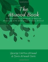 The Atwood Book: 15 Generations of Atwoods in America Beginning with Immigrant Thomas Atwood