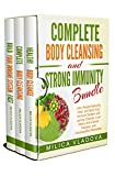 Complete Body Cleansing and Strong Immunity Bundle: Lose Weight Naturally, Heal, and Build Your...