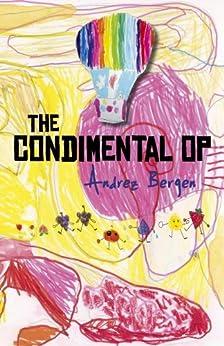 The Condimental Op by [Andrez Bergen]