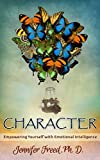 CHARACTER: Empowering Yourself with Emotional Intelligence