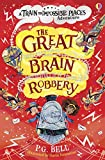 The Great Brain Robbery: 2 (Train to Impossible Places Adventures)