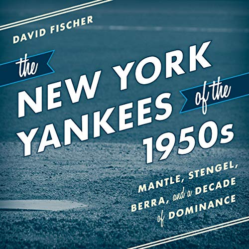 The New York Yankees of the 1950s: Mantle, Stengel, Berra, and a Decade of Dominance Titelbild