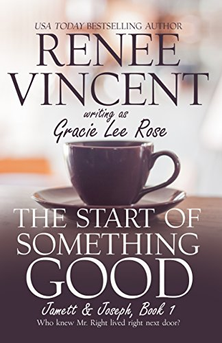 Book: The Start of Something Good (Jamett & Joseph Series) by Gracie Lee Rose