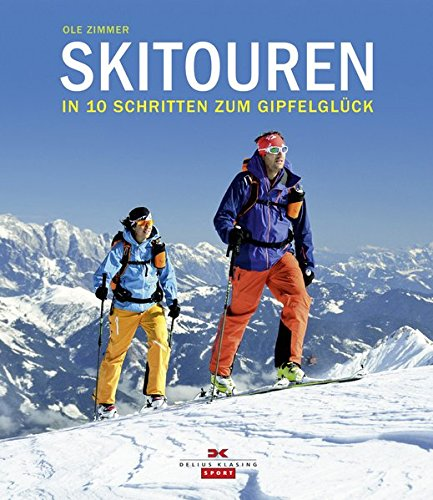 Skitouren: In 10 Schritten zum Gipfelglück