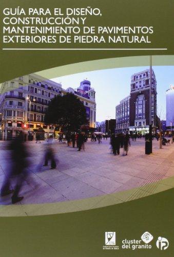 Guía para el diseño, construcción y mantenimiento de pavimentos exteriores de piedra natural (Soluciones con piedra)