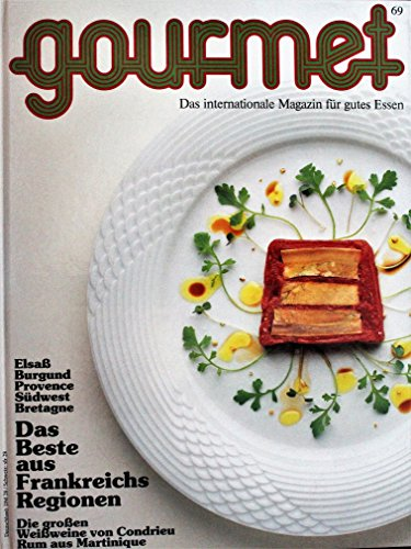 Gourmet Nr. 69 - Das internationale Magazin für gutes Essen - Elsaß, Burgund, Provence, Südwest, Bretagne - Das Beste aus Frankreichs Regionen - Die großen Weißweine von Condrieu - Rum aus Martinique