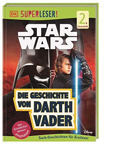SUPERLESER! Star Wars™ Die Geschichte von Darth Vader: 2. Lesestufe Sach-Geschichten für Erstleser