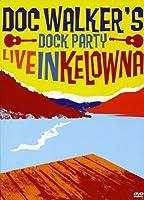 Dock Party-Live in Kelowna [DVD] [Import]