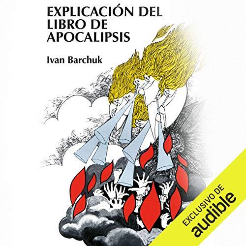 Explicación del libro de Apocalipsis [The Book of Revelation Explained] audiobook cover art