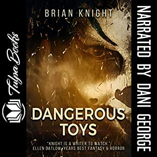 Dangerous Toys                   By:                                                                                                                                 Brian Knight                               Narrated by:                                                                                                                                 Dani George                      Length: 8 hrs and 32 mins     Not rated yet     Overall 0.0