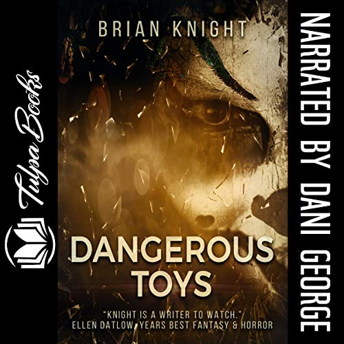 Dangerous Toys Audiobook By Brian Knight cover art