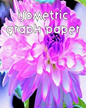 Isometric Graph Paper: Equilateral Triangle Horizontal Grid Paper Composition Notebook Featuring Purple and White Decorative Dahlia Detail Original Digital Oil Painting Cover Artwork