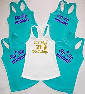 It's My 21st Birthday - Sip Sip Hooray - Birthday shirts! 21st birthday party tanks - Birthday friend shirts, ANY BIRTHDAY - CUSTOM