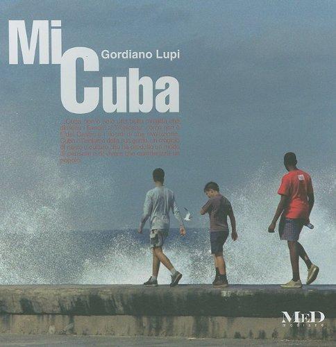 Mi Cuba. Ediz. illustrata