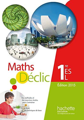 Déclic Maths 1re ES/L - Elève (Ed.2015)