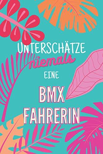Unterschätze niemals eine BMX Fahrerin: Notizbuch inkl. Kalender 2021   Das perfekte Geschenk für Frauen, die BMX fahren   Geschenkidee   Geschenke