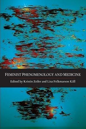Feminist Phenomenology and Medicine by State University of New York Press (2015-01-02)